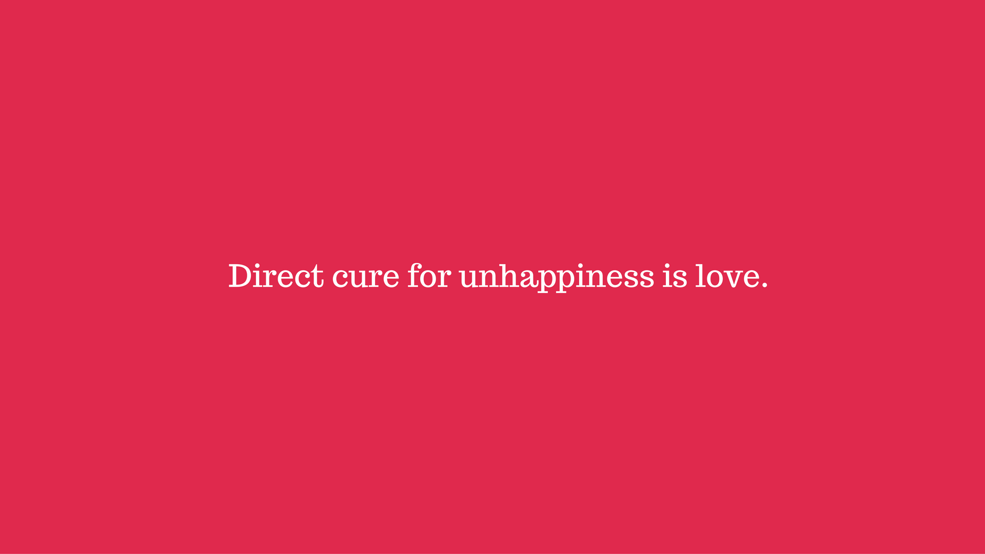 direct-cure-for-unhappiness-if-love-2