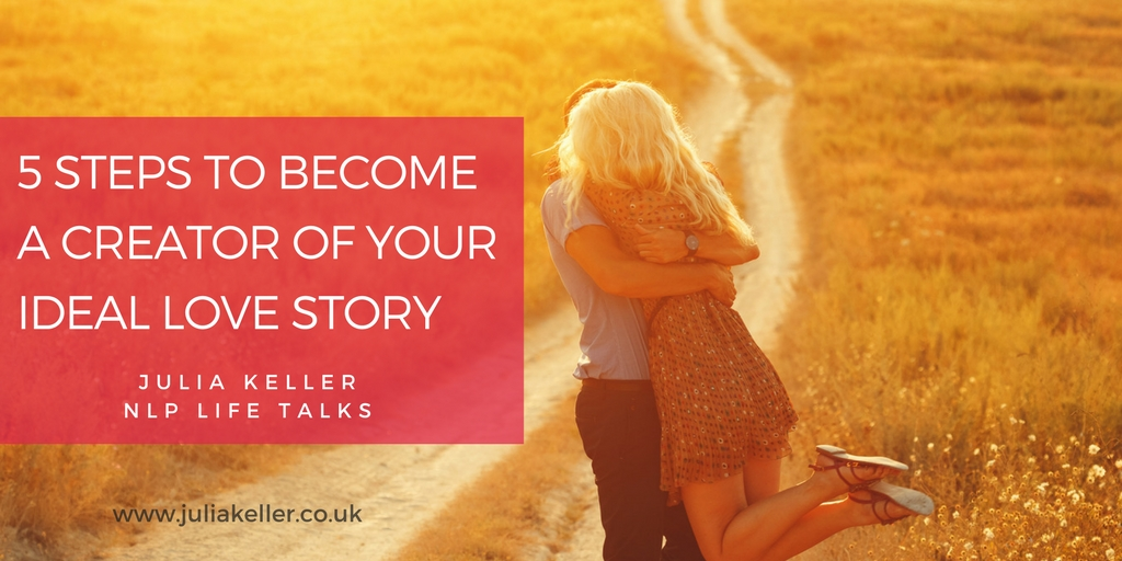 5 steps to be a creator of your ideal love story