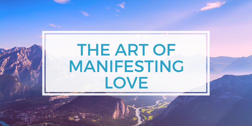 the art of manifesting love