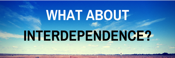 Can independence be a double edged-sward?