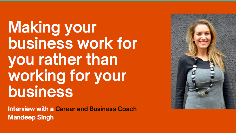 Making your business work for you rather than working for your business?